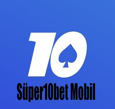Süper10Bet Mobil