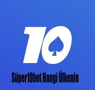 Super10bet Hangi Ülkenin