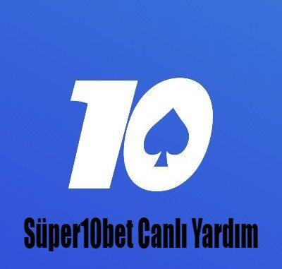 Süper10bet Canlı Yardım